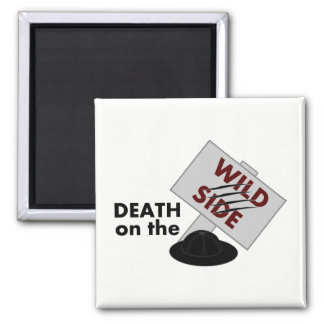 Death on the Wild Side magnet