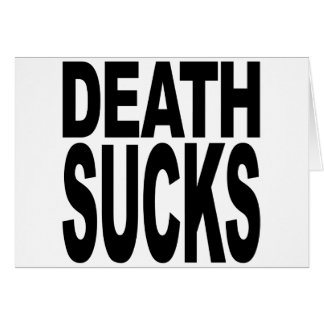 Death Sucks Card
