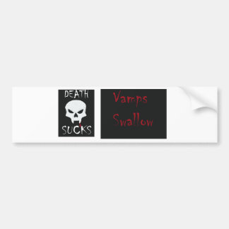 Death Sucks...Vamps Swallow bumper sticker