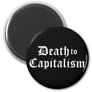 Death to Capitalism Magnet