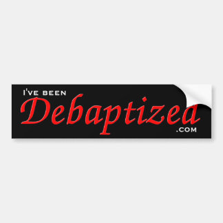 Debaptized Bumper Sticker