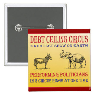 debt ceiling circus 2 inch square button
