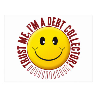 Debt Collector Trust Smiley Postcard