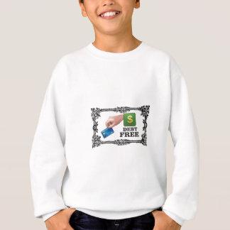 debt free tag sweatshirt