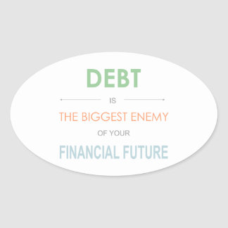 DEBT is the biggest enemy Dave Ramsey quote Oval Sticker