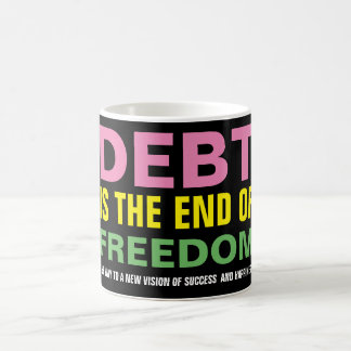 Debt is the end of freedom - Quote Mug