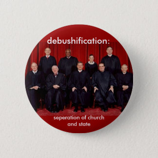 debushification: seperation of church and state 2 inch round button