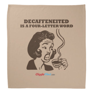 Decaf Is A 4-Letter Word Bandana