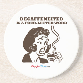 Decaf Is A 4-Letter Word Coaster