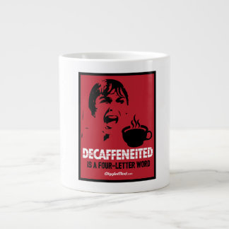 Decaf Is A 4-Letter Word Large Coffee Mug