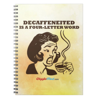 Decaf Is A 4-Letter Word Notebook
