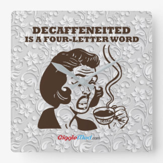 Decaf Is A 4-Letter Word Square Wall Clock