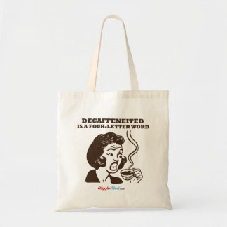 Decaf Is A 4-Letter Word Tote Bag