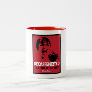 Decaf Is A 4-Letter Word Two-Tone Coffee Mug