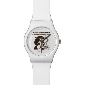 Decaf Is A 4-Letter Word Wristwatch