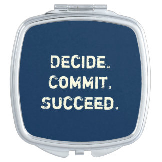 Decide. Commit. Succeed. Motivational Quote Makeup Mirror
