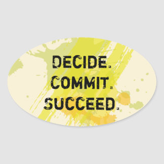 Decide. Commit. Succeed. Motivational Quote Oval Sticker