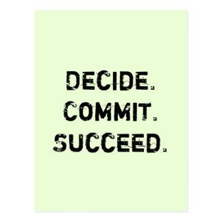 Decide. Commit. Succeed. Motivational Quote Postcard