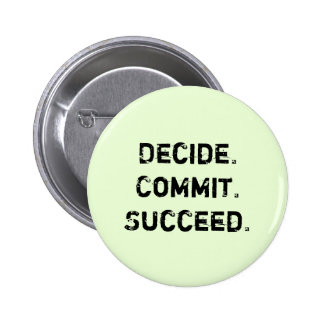 Decide. Commit. Succeed. Motivational Quote Saying 2 Inch Round Button