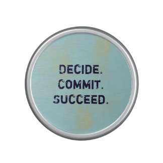 Decide. Commit. Succeed. Motivational Quote Saying Speaker
