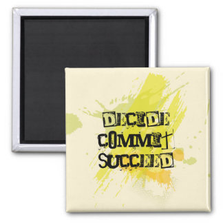 Decide. Commit. Succeed. Motivational Quote Square Magnet