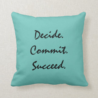 Decide. Commit. Succeed. Motivational Quote Throw Pillow
