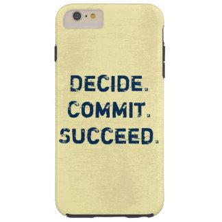 Decide. Commit. Succeed. Motivational Quote Tough iPhone 6 Plus Case
