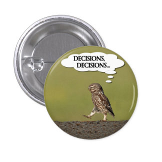Deciding Owl 1 Inch Round Button