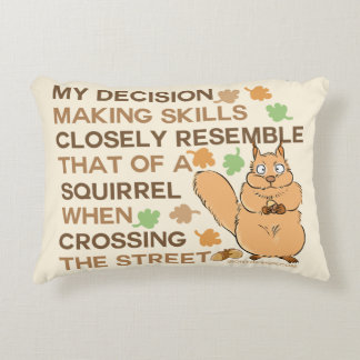 Decision Making Skills Squirrel Humor Decorative Pillow