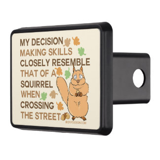 Decision Making Skills Squirrel Humor Trailer Hitch Cover