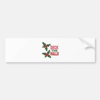 Deck The Halls Bumper Sticker