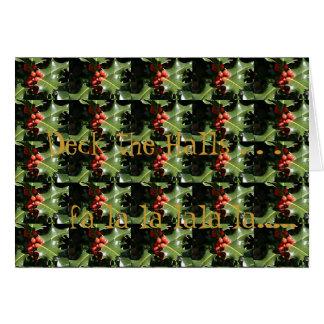 Deck the Halls! Seasons Greetings! Card