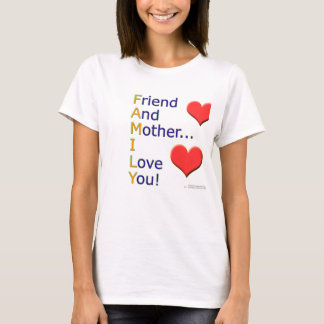 declare your love for family - love your Mother! T-Shirt