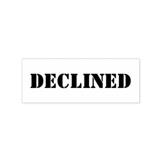 DECLINED RUBBER STAMP