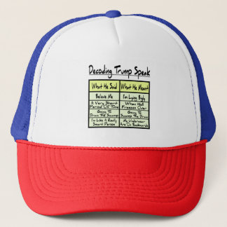 Decoding Trump Speak Trucker Hat