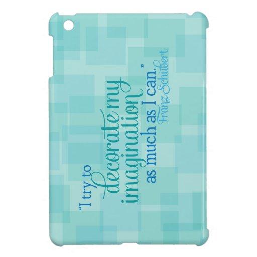 Decorate My Imagination iPad Mini Cover