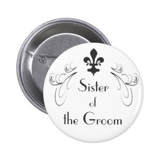 Decorative Fleur de Lis Sister of Groom Button