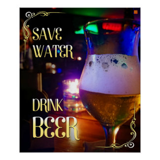 Decorative poster Save Water Drink Beer
