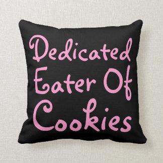 Dedicated Eater of Cookies. Slogan in Pink. Throw Pillow