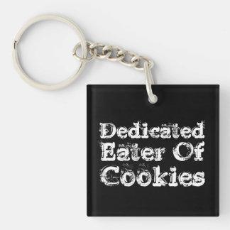 Dedicated Eater of Cookies. Slogan. Keychain
