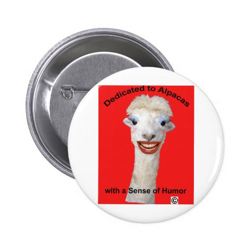 Dedicated to Alpacas with a sense of humor Button