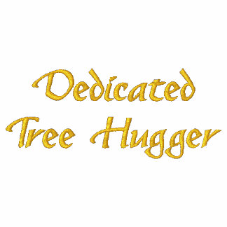 Dedicated Tree Hugger Embroidered T Shirt