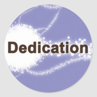 Dedication on a Purple Background Round Sticker
