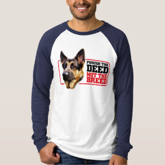 Deed Not Breed GSD T-Shirt