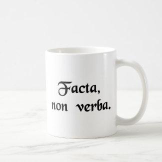 Deeds, not words. coffee mug