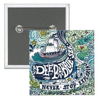 Deep Blue Sea |Never Stop Exploring 2 Inch Square Button