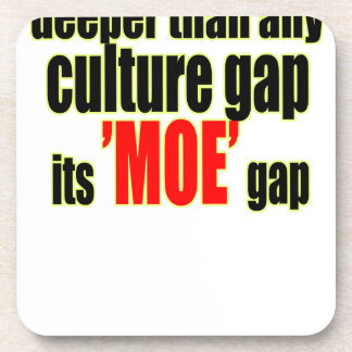 deeper culture moe gap definition for fun joke mem coaster