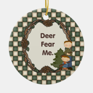 Deer Fear Me Funny Hunter Custom Date Ceramic Ornament