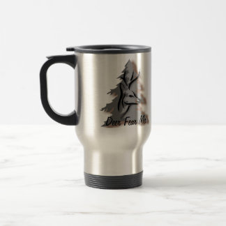 Deer Fear Me Funny Hunting Travel Mug