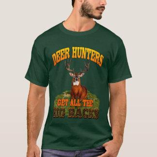 Deer Hunters Get All The Big Racks T-Shirt